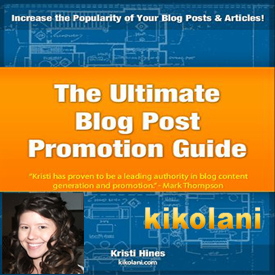 Kikolani's Ultimate Blog Post Promotion Guide