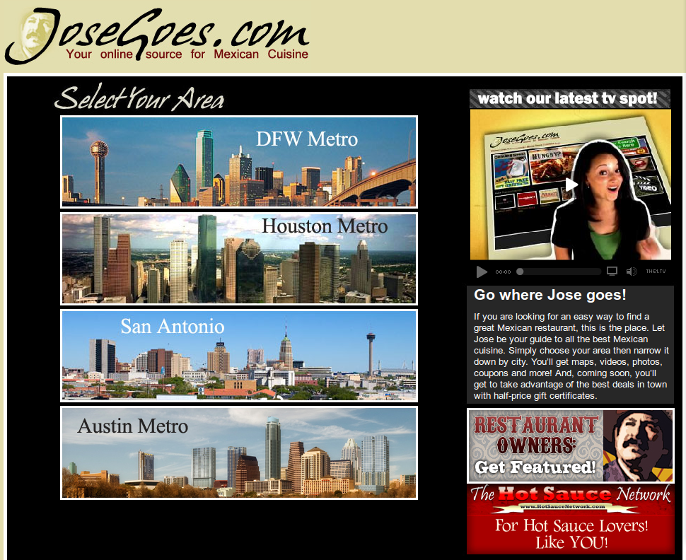 Jose Goes: Select From Texas Metros: DFW Metro, Houston Metro, San Antonio Metro or Austin Metro