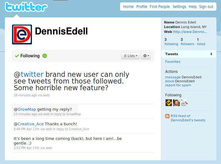 Dennis is now following me. He CAN now see my Tweets on his PC but they don't show when I look at his Home Page