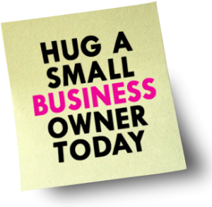 Hug A Small Business Owner Today Sticky Note